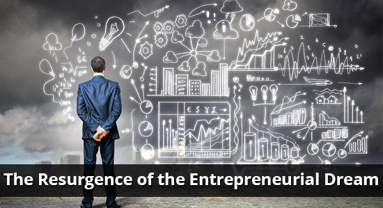The Resurgence of the Entrepreneurial Dream – a bad news/good news story!