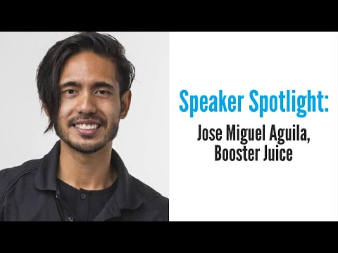 Franchise Canada Show Speaker Spotlight: Jose Aguila, Booster Juice