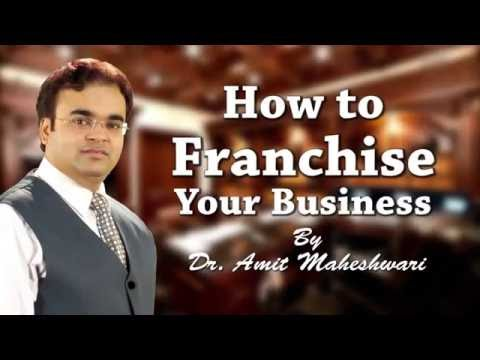 How to Franchise Your Business By Dr. Amit Maheshwari