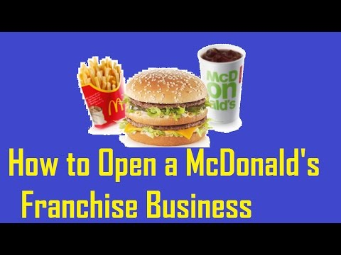 How to Open a McDonald's Franchise Business